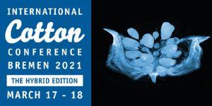 35th International Cotton Conference Bremen 2021